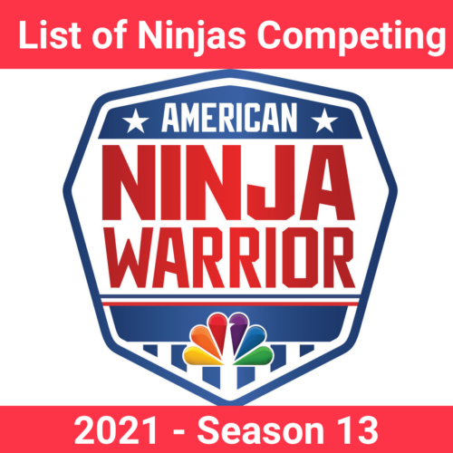 List of ninjas selected to compete on Season 13 of American Ninja Warrior 2021 – casting calls have begun